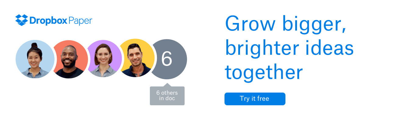 Grow bigger, brighter ideas together with Dropbox Paper