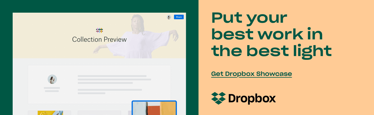 Put your best work in the best light | Get Dropbox Showcase