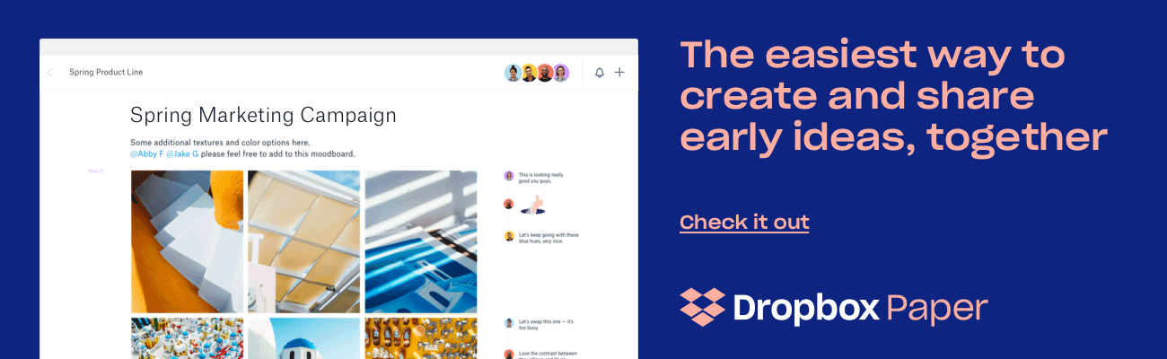 The easiest way to create and share early ideas, together | Check out Dropbox Paper