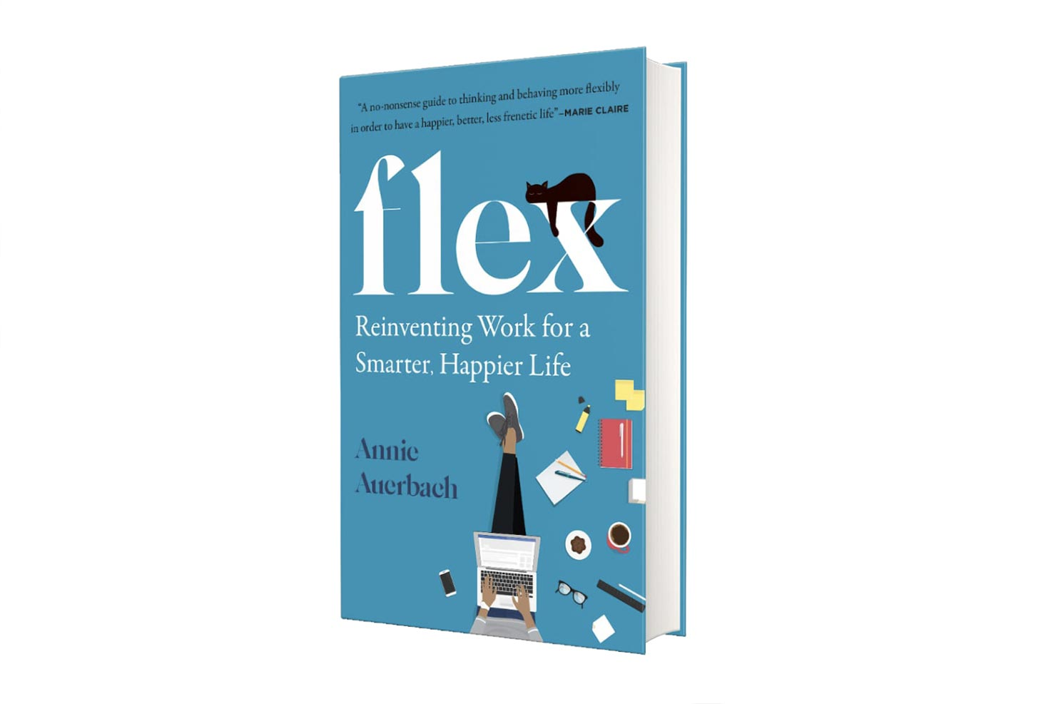Flex Reinventing Work for a Smarter. Happier Life by Annie Auerbach