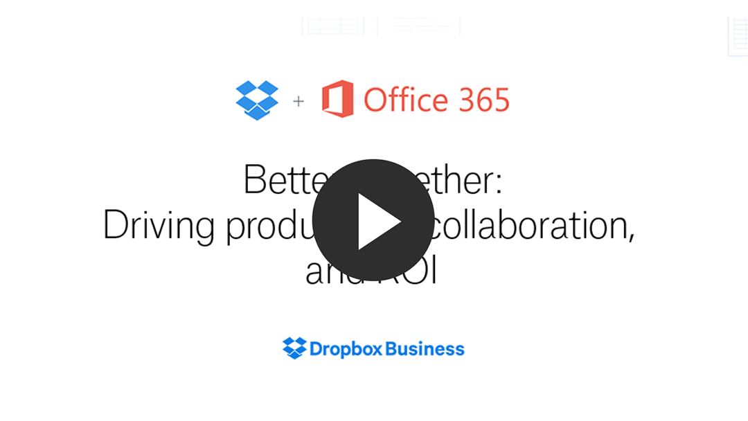 Webinar: Dropbox + Office365: Driving collaboration, productivity, and ROI