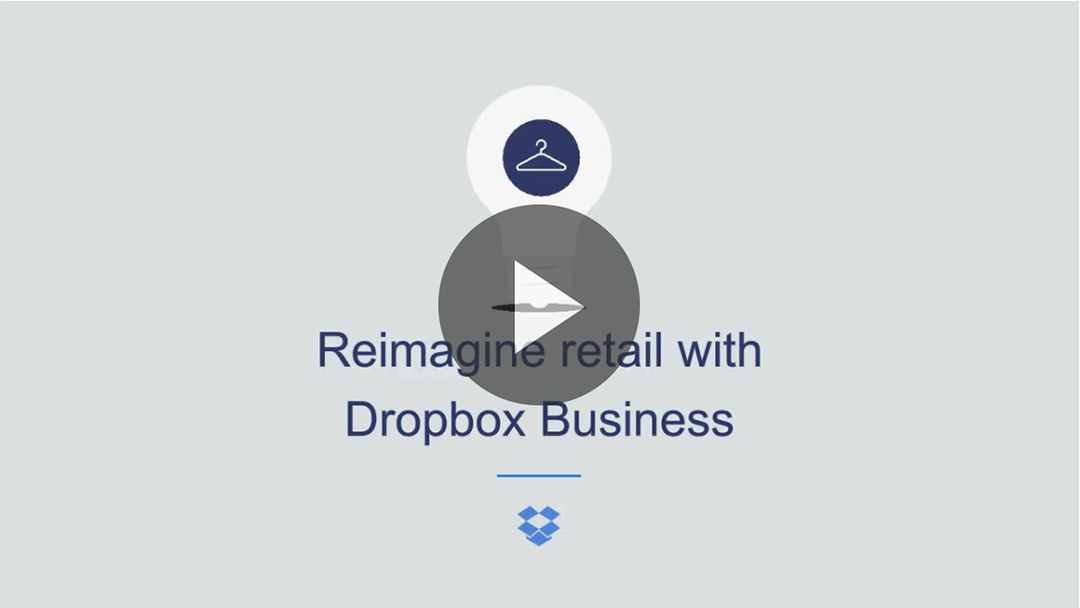 Webinar: Reimagine Retail with Dropbox